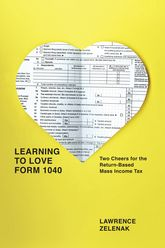 Learning to Love Form 1040: Two Cheers for the Return-Based Mass Income Tax