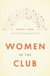 Women in the Club – Gender and Policy Making in the Senate - Chicago Scholarship Online