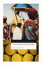 The Pan-African NationOil and the Spectacle of Culture in Nigeria$