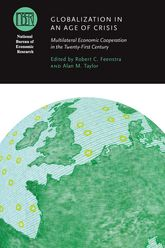 Globalization in an Age of CrisisMultilateral Economic Cooperation in the Twenty-First Century$