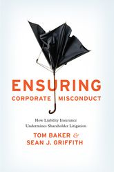 Ensuring Corporate MisconductHow Liability Insurance Undermines Shareholder Litigation$