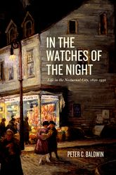 In the Watches of the NightLife in the Nocturnal City, 1820-1930$