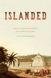 IslandedBritain, Sri Lanka, and the Bounds of an Indian Ocean Colony