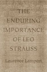 The Enduring Importance of Leo Strauss | Chicago Scholarship Online