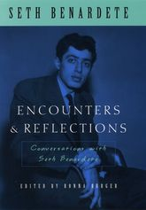 Encounters & Reflections: Conversations with Seth Benardete