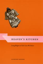 Heaven's KitchenLiving Religion at God's Love We Deliver