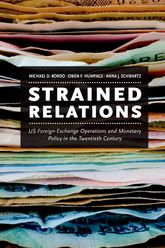 Strained RelationsUS Foreign-Exchange Operations and Monetary Policy in the Twentieth Century$
