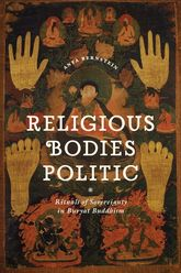 Religious Bodies Politic – Rituals of Sovereignty in Buryat Buddhism - Chicago Scholarship Online