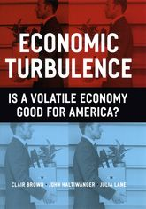 Economic Turbulence – Is a Volatile Economy Good for America? - Chicago Scholarship Online