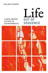Life Out of SequenceA Data-Driven History of Bioinformatics$