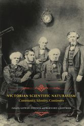Victorian Scientific Naturalism – Community, Identity, Continuity - Chicago Scholarship Online