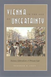 Vienna in the Age of UncertaintyScience, Liberalism, and Private Life$