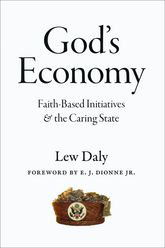 God's EconomyFaith-Based Initiatives and the Caring State