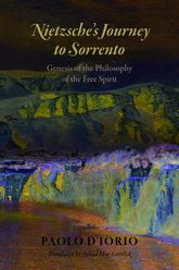 Nietzsche's Journey to SorrentoGenesis of the Philosophy of the Free Spirit$