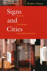 Signs and CitiesBlack Literary Postmodernism