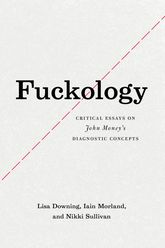 FuckologyCritical Essays on John Money's Diagnostic Concepts