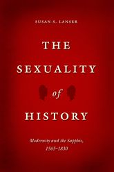 The Sexuality of HistoryModernity and the Sapphic, 1565-1830$