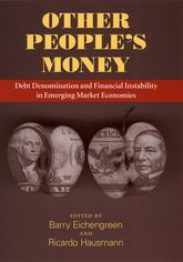 Other People's MoneyDebt Denomination and Financial Instability in Emerging Market Economies$
