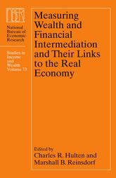 Measuring Wealth and Financial Intermediation and Their Links to the Real Economy