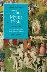 The Mystic Fable, Volume TwoThe Sixteenth And Seventeenth Centuries