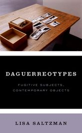 DaguerreotypesFugitive Subjects, Contemporary Objects$