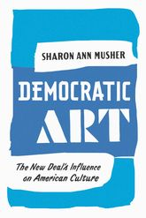 Democratic ArtThe New Deal's Influence on American Culture