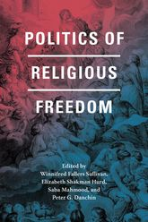 Politics of Religious Freedom - Chicago Scholarship Online
