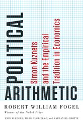 Political ArithmeticSimon Kuznets and the Empirical Tradition in Economics$