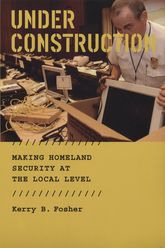 Under ConstructionMaking Homeland Security at the Local Level$