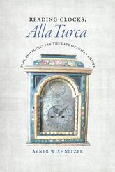 Reading Clocks, Alla TurcaTime and Society in the Late Ottoman Empire