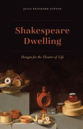 Shakespeare DwellingDesigns for the Theater of Life