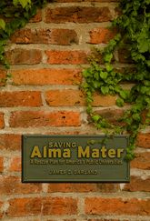 Saving Alma MaterA Rescue Plan for America's Public Universities$
