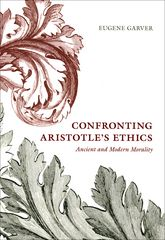 Confronting Aristotle's EthicsAncient and Modern Morality