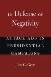 In Defense of Negativity – Attack Ads in Presidential Campaigns | Chicago Scholarship Online