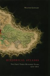 Historical Atlases – The First Three Hundred Years, 1570-1870 - Chicago Scholarship Online