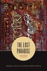 The Lost Paradise: Andalusi Music in Urban North Africa
