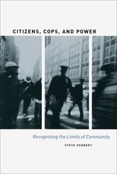 Citizens, Cops, and PowerRecognizing the Limits of Community$