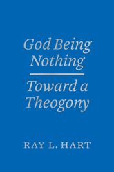 God Being Nothing – Toward a Theogony | Chicago Scholarship Online