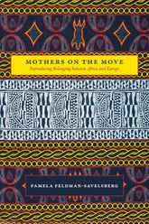 Mothers on the MoveReproducing Belonging Between Africa and Europe$