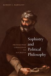 Sophistry and Political PhilosophyProtagoras' Challenge to Socrates