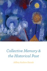 Collective Memory and the Historical Past$