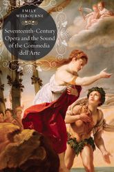 Seventeenth-Century Opera and the Sound of the Commedia Dell'Arte$
