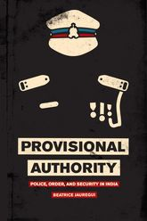 Provisional AuthorityPolice, Order, and Security in India