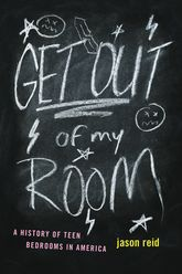 Get Out of My Room! – A History of Teen Bedrooms in America - Chicago Scholarship Online