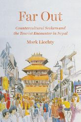 Far OutCountercultural Seekers and the Tourist Encounter in Nepal