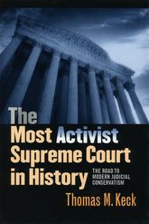 The Most Activist Supreme Court in HistoryThe Road to Modern Judicial Conservatism$