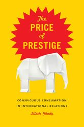 The Price of PrestigeConspicuous Consumption in International Relations