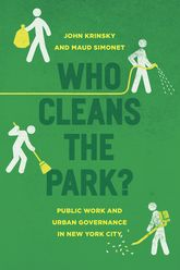 Who Cleans the Park?Public Work and Urban Governance in New York City