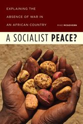 A Socialist Peace?Explaining the Absence of War in an African Country
