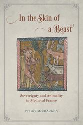 In the Skin of a BeastSovereignty and Animality in Medieval France